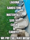 Laguna Sandstone Waterfalls - $89.99 Cash and Carry - We PAY the Tax!
